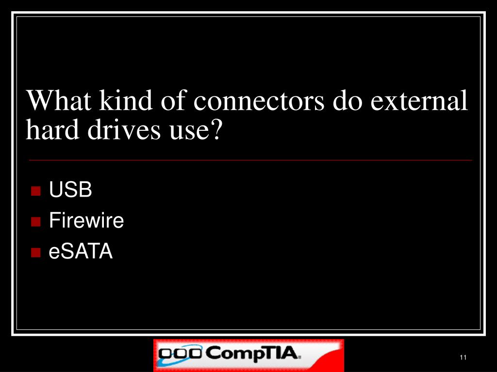 What kind of connectors do external hard drives use?