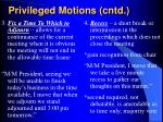 privileged motions cntd