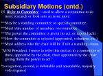 subsidiary motions cntd22