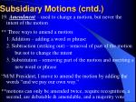 subsidiary motions cntd23