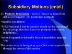 subsidiary motions cntd24
