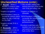 unclassified motions cntd