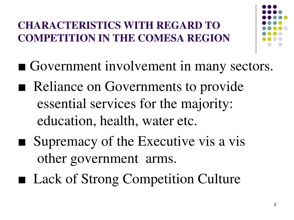 CHARACTERISTICS WITH REGARD TO COMPETITION IN THE COMESA REGION