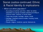 social justice continued ethnic racial identity implications
