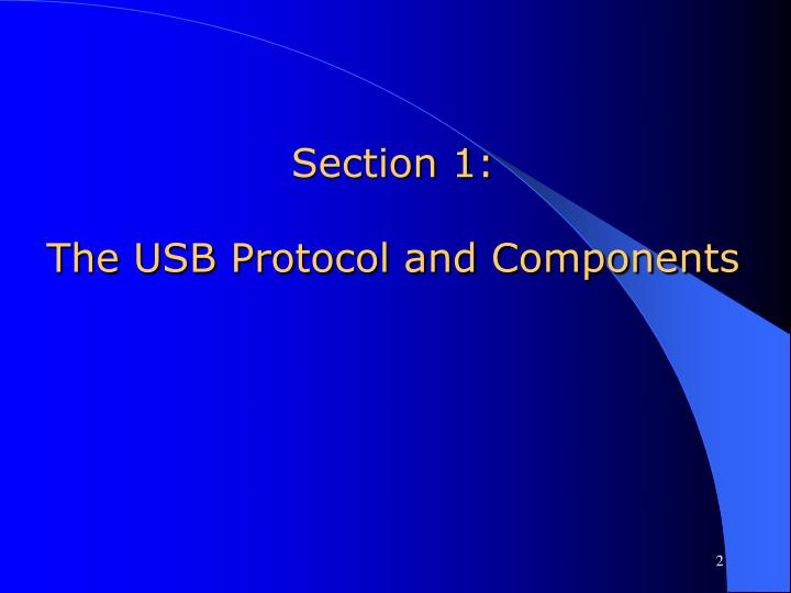 Section 1 the usb protocol and components