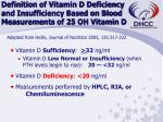 definition of vitamin d deficiency and insufficiency based on blood measurements of 25 oh vitamin d