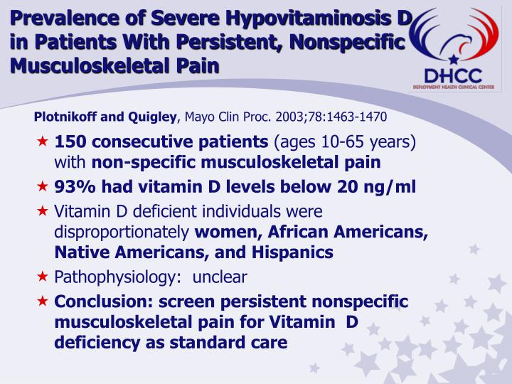 Prevalence of Severe Hypovitaminosis D      in Patients With Persistent, Nonspecific Musculoskeletal Pain