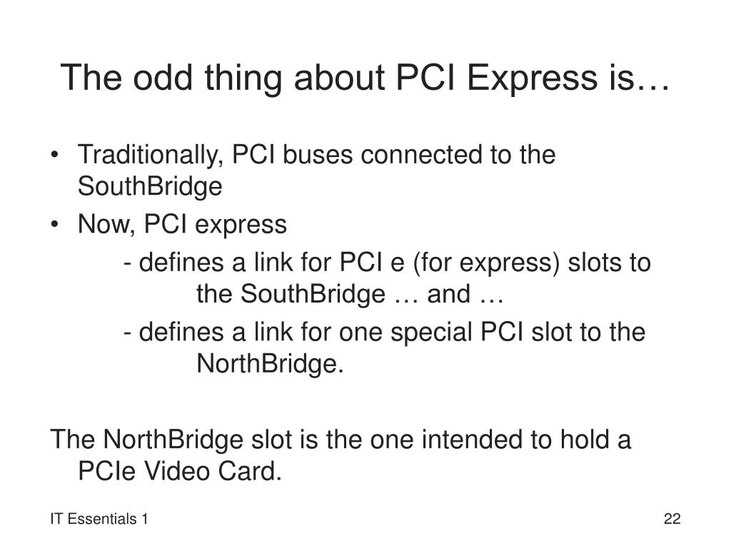 The odd thing about PCI Express is…