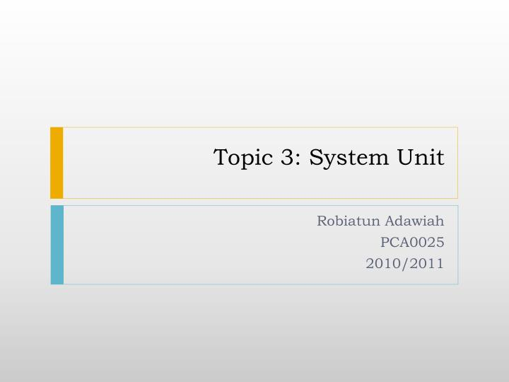 topic 3 system unit n.