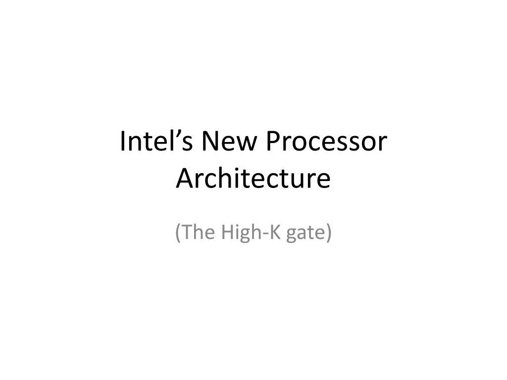 Intel's New Processor Architecture