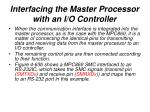 interfacing the master processor with an i o controller