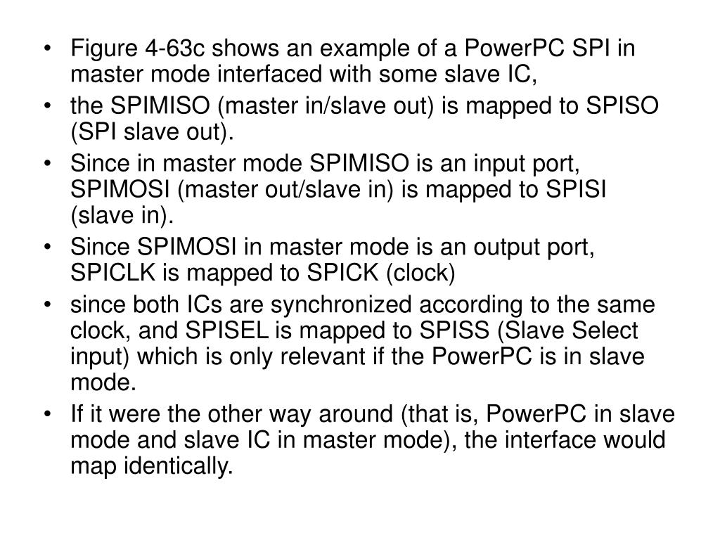 Figure 4-63c shows an example of a PowerPC SPI in master mode interfaced with some slave IC,