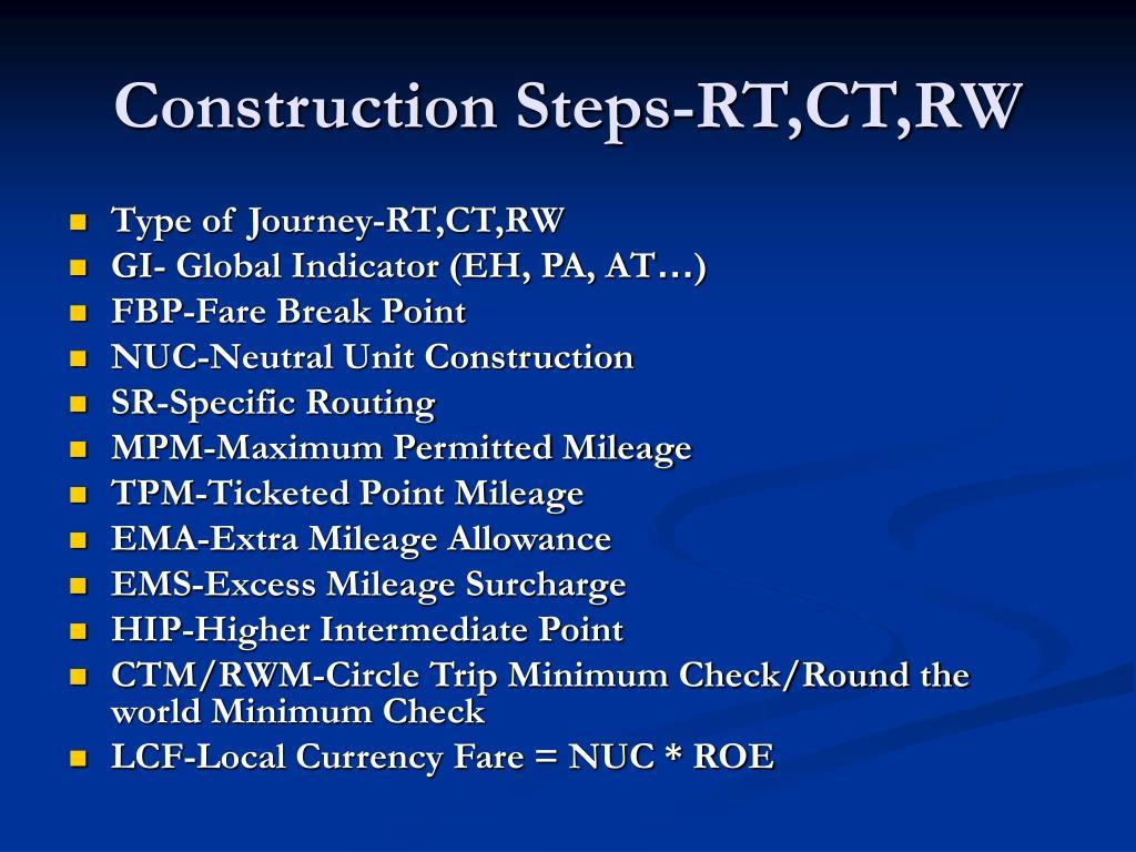 Construction Steps-RT,CT,RW