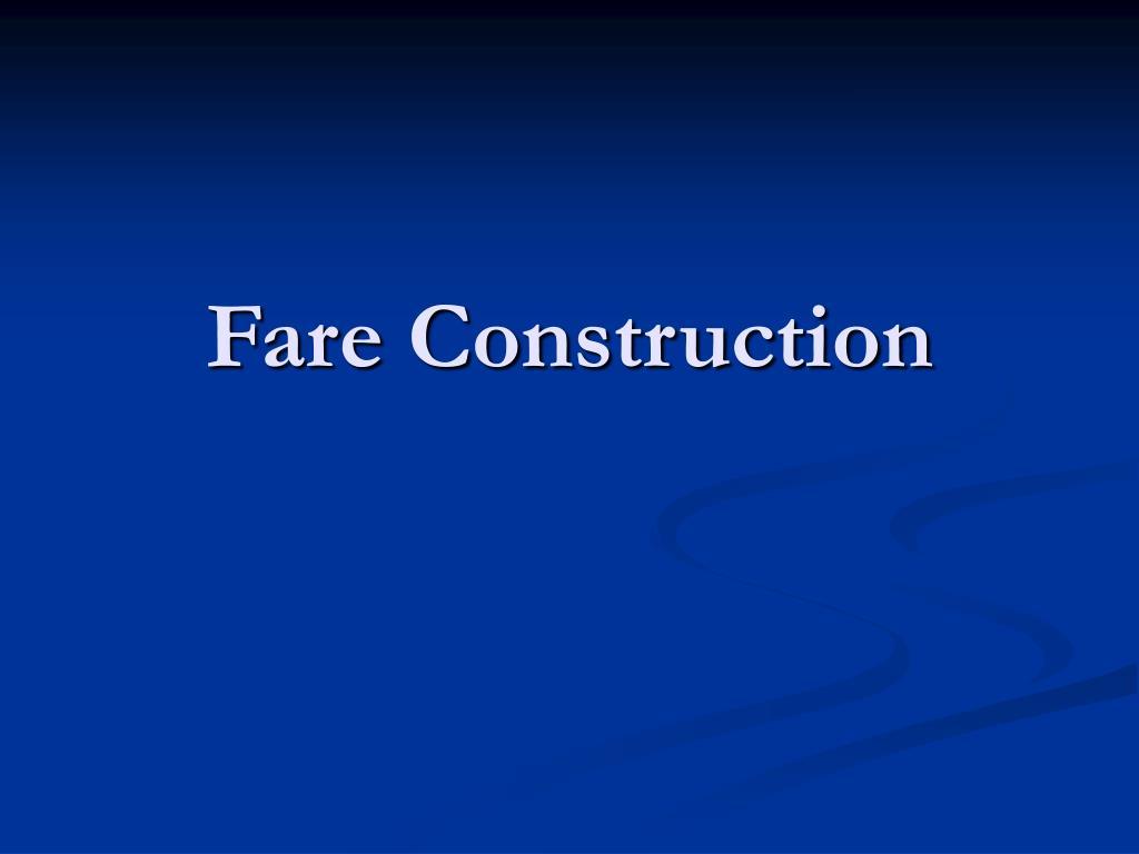 Fare Construction
