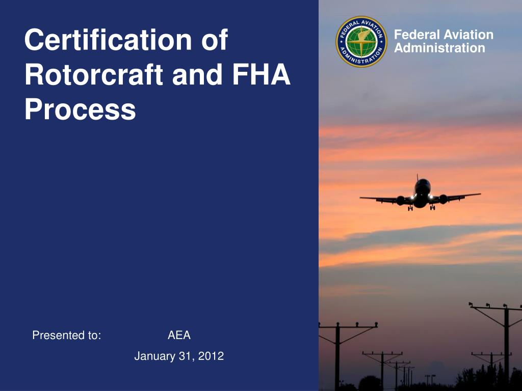 Ppt certification of rotorcraft and fha process powerpoint certification of rotorcraft and fha process xflitez Gallery