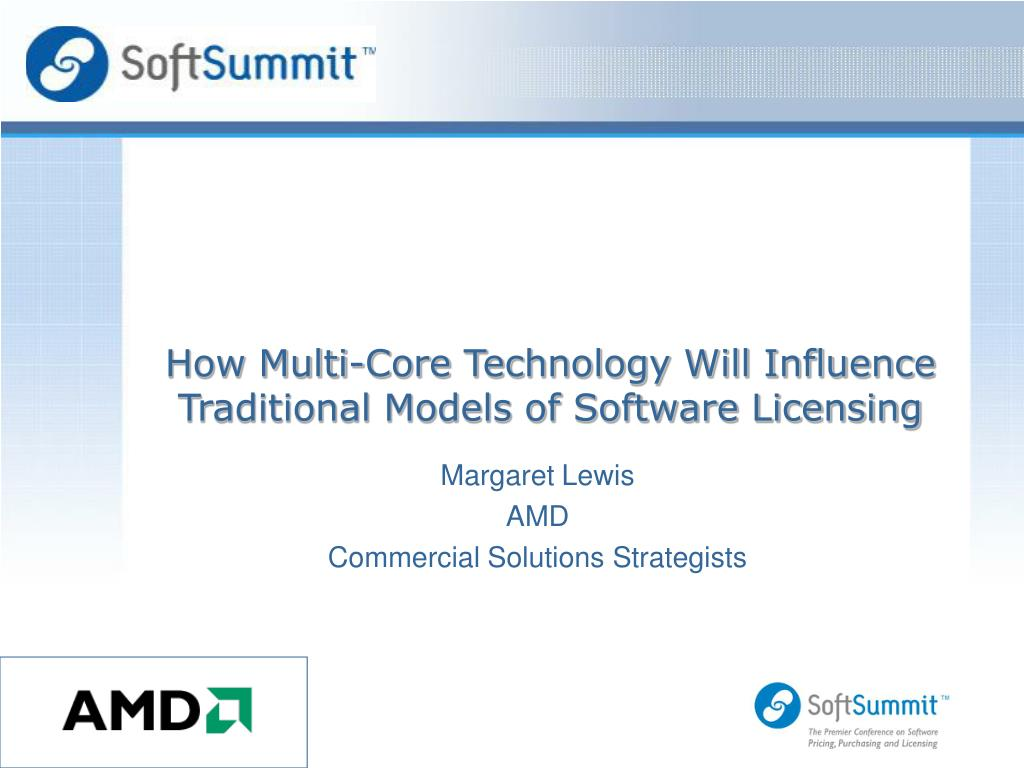 how multi core technology will influence traditional models of software licensing l.