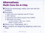 alternatives multi core on a chip