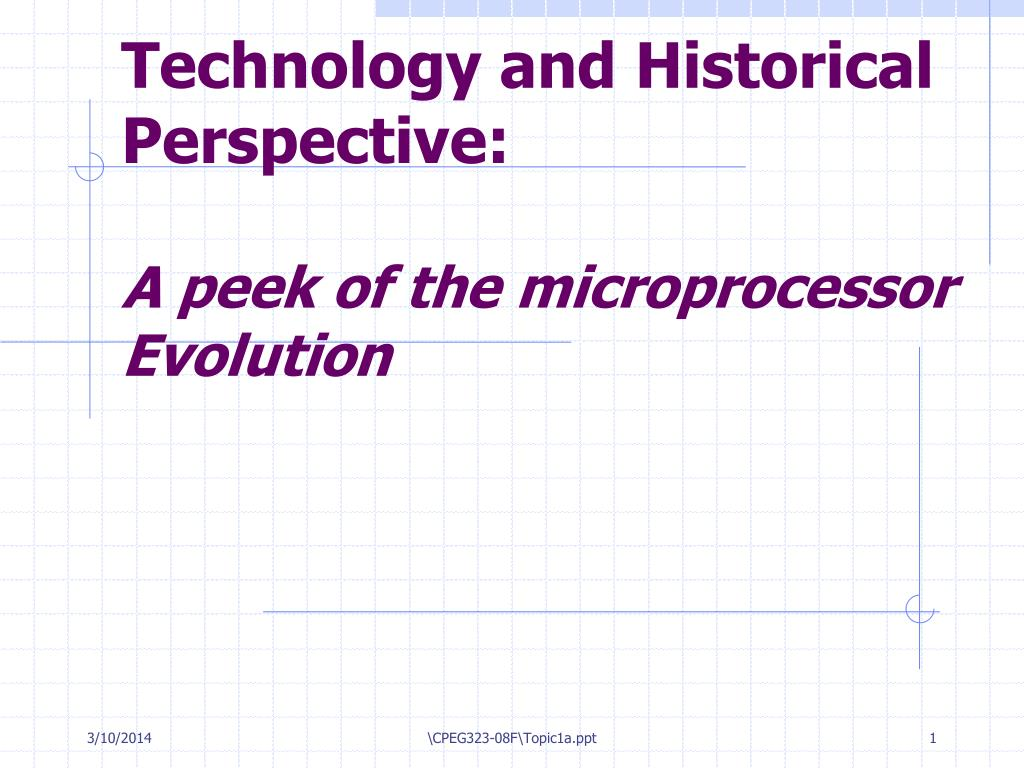 technology and historical perspective a peek of the microprocessor evolution l.