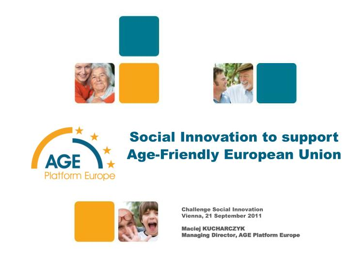 Social innovation to support age friendly european union