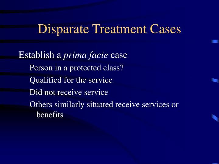 Disparate Treatment Cases