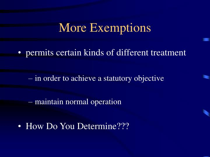 More Exemptions