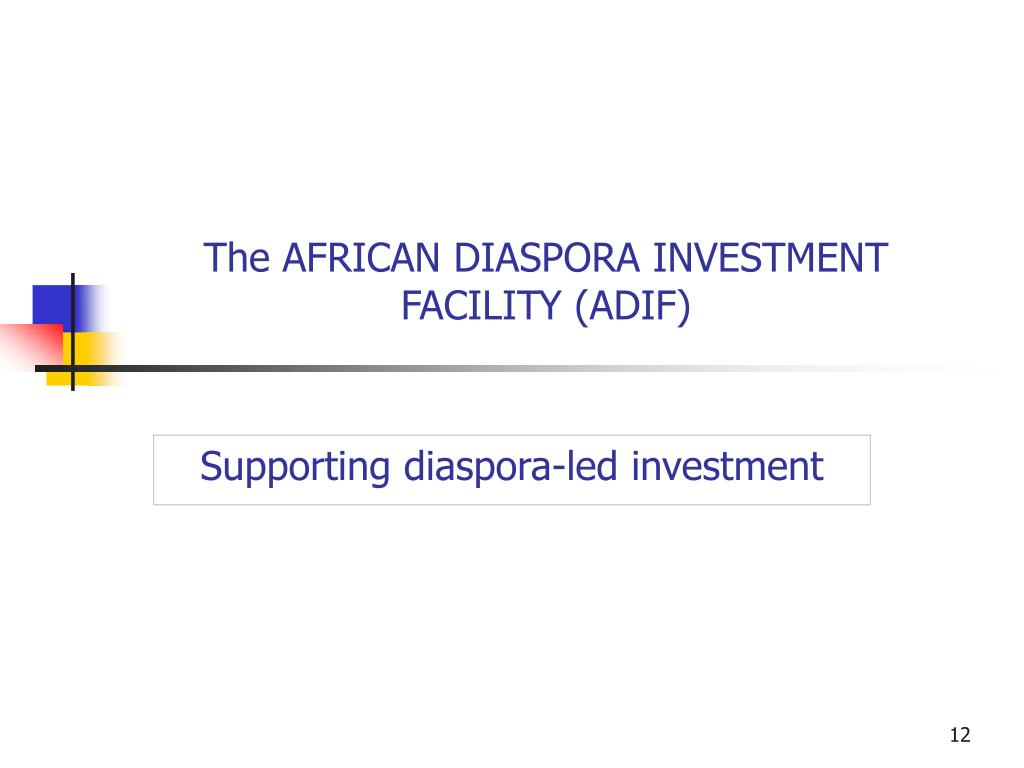 The AFRICAN DIASPORA INVESTMENT FACILITY (ADIF)