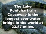 the lake pontchartrain causeway is the longest over water bridge in the world at 23 87 miles