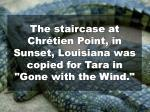 the staircase at chr tien point in sunset louisiana was copied for tara in gone with the wind