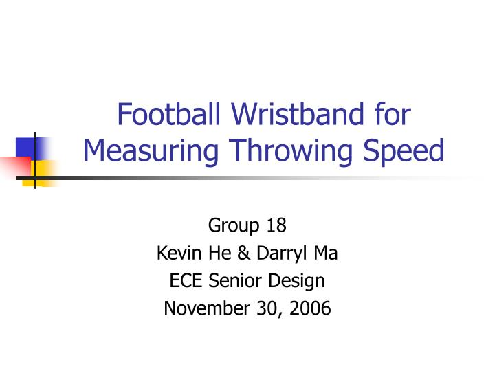 Football wristband for measuring throwing speed
