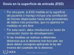 dosis en la superficie de entrada esd33