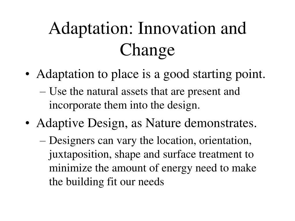 Adaptation: Innovation and Change