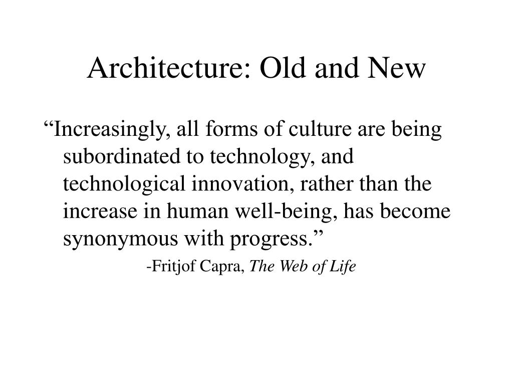 Architecture: Old and New