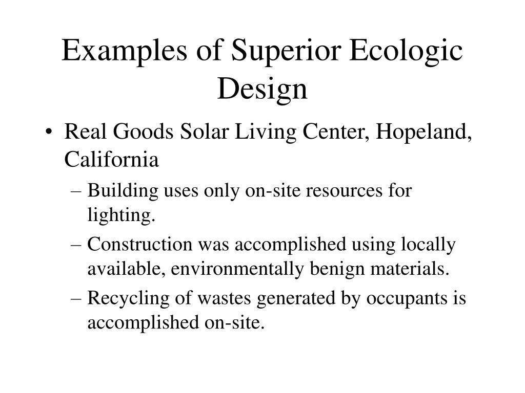 Examples of Superior Ecologic Design
