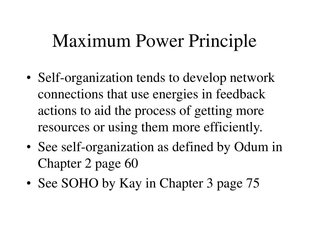 Maximum Power Principle
