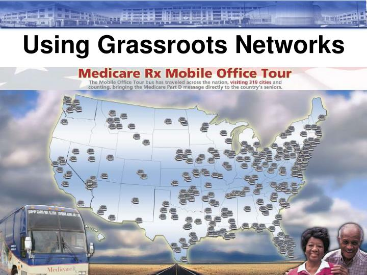 Using Grassroots Networks