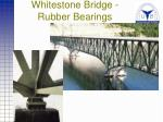 whitestone bridge rubber bearings