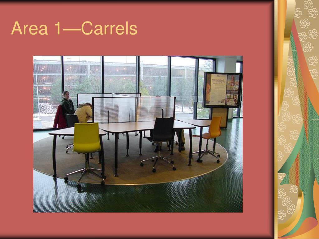 Area 1—Carrels