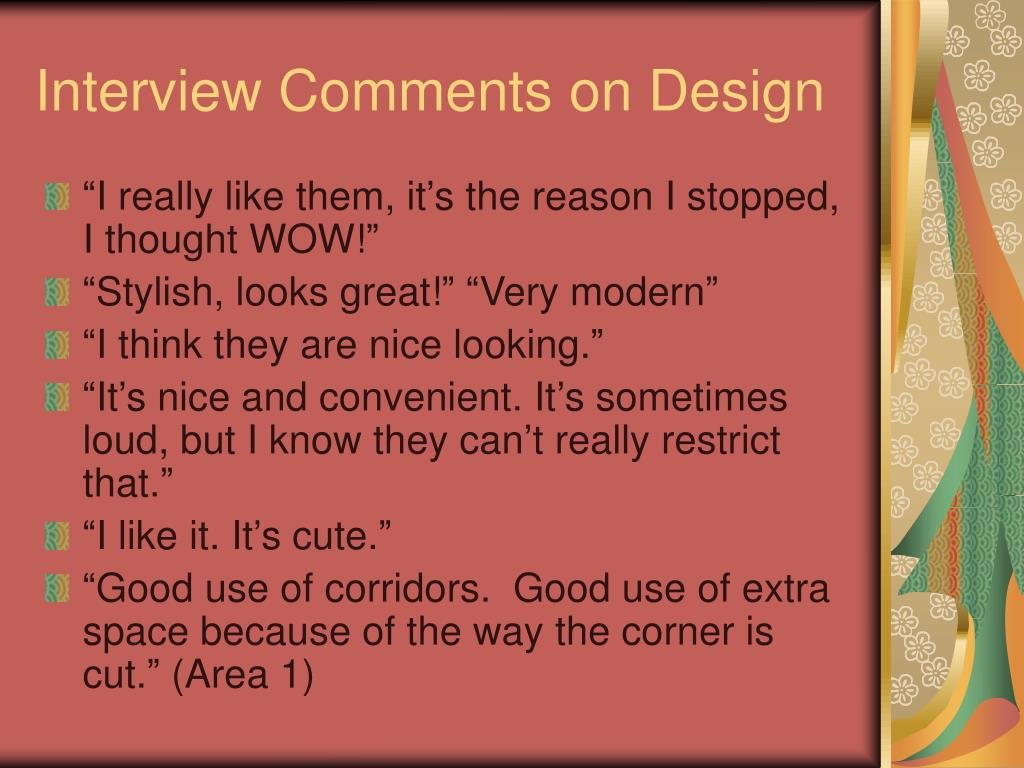 Interview Comments on Design