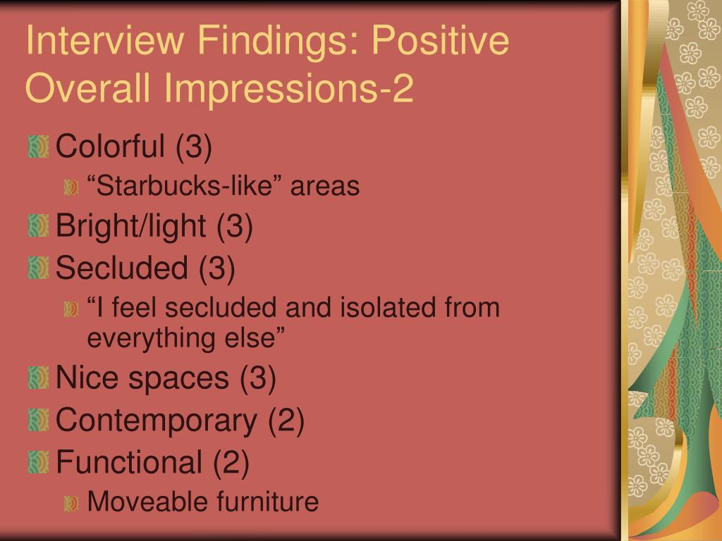 Interview Findings: Positive Overall Impressions-2