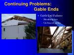 continuing problems gable ends