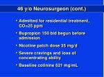 46 y o neurosurgeon cont