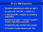 53 y o wm executive