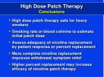 high dose patch therapy conclusions