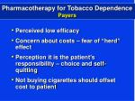 pharmacotherapy for tobacco dependence payers
