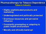 pharmacotherapy for tobacco dependence tobacco industry