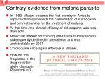 contrary evidence from malaria parasite