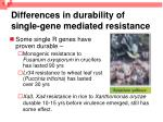 differences in durability of single gene mediated resistance