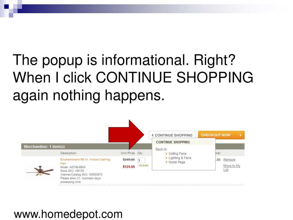 The popup is informational. Right? When I click CONTINUE SHOPPING again nothing happens.