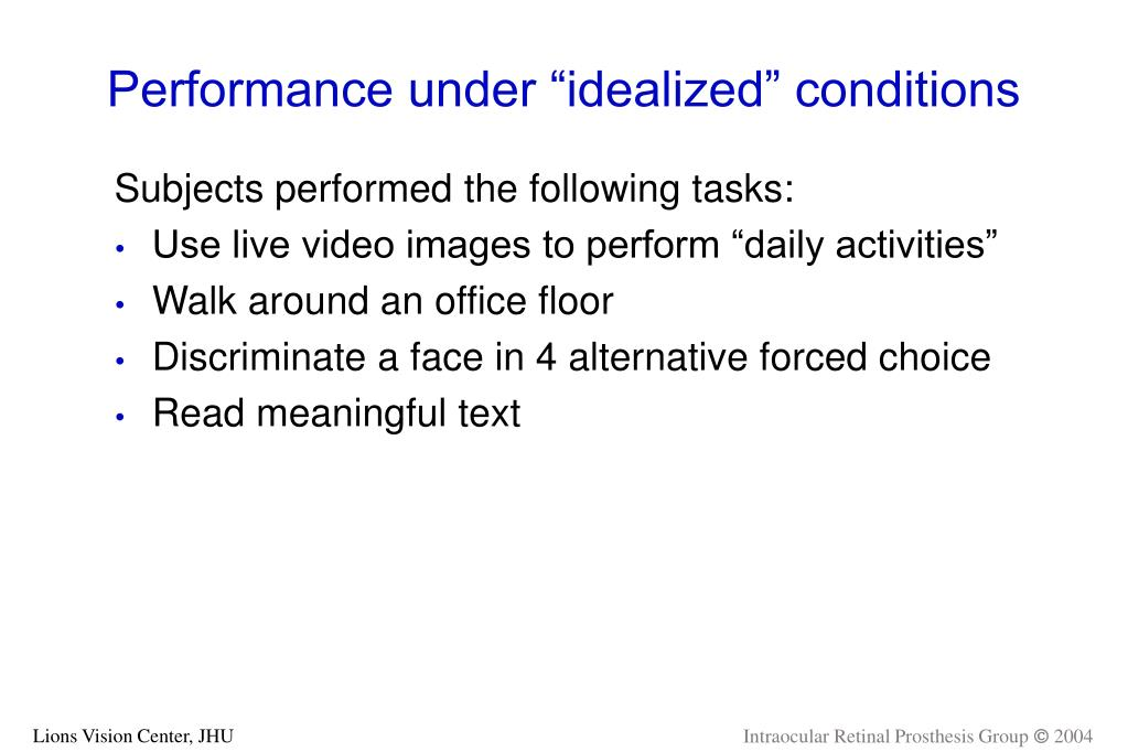 "Performance under ""idealized"" conditions"