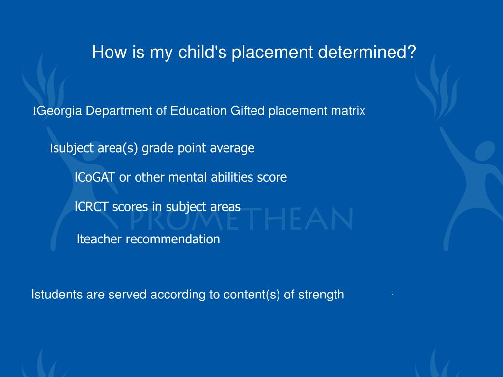How is my child's placement determined?